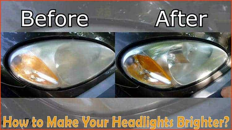 make your headlights brighter